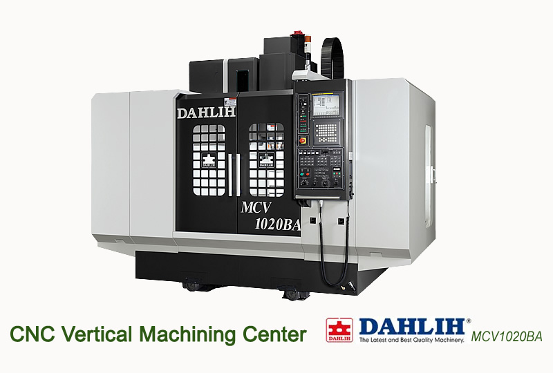 CNC Vertical Machining Center DAHLIH The Latest and Best Quality Machinery MCV1020BA